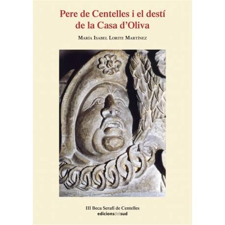 Pere de Centelles i el destí de la Casa d'Oliva